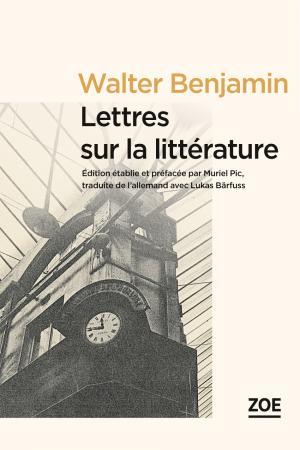 W. Benjamin, Lettres sur la littérature (M. Pic, éd.)