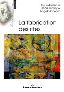 D. Jeffrey, A. Cardita, La fabrication des rites