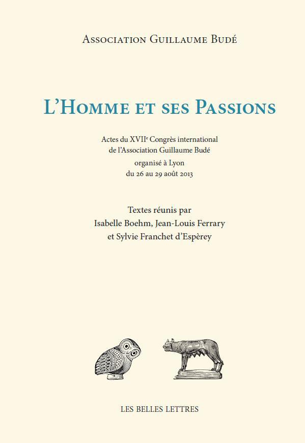 I. Boehm, J.-L. Ferrary & S. Franchet d'Espèrey (dir.), L'homme et ses passions