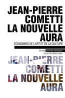 J.-P. Cometti, La nouvelle aura : économies de l'art et de la culture