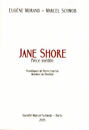 E. Morand, M. Schwob, Jane Shore (pièce inédite)