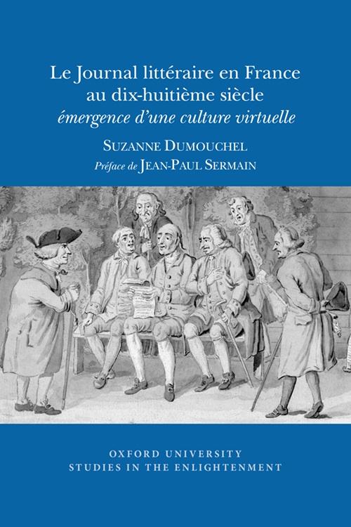 S. Dumouchel, Le Journal littéraire en France au XVIIIe s Émergence d'une culture virtuelle