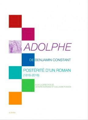 L. Burnand & G. Poisson (dir.), Adolphe de Benjamin Constant, postérité d'un roman (1816-2016)