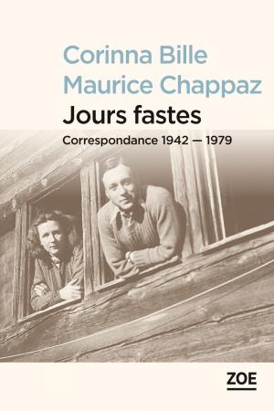 C. Bille & M. Chappaz, Jours fastes. Correspondance 1942-1979 (J. Meizoz, dir.)