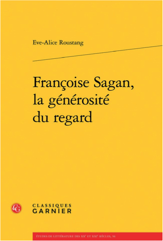 E. - A. Roustang, Françoise Sagan, la générosité du regard