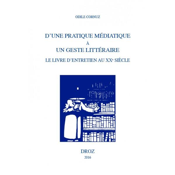 O. Cornuz, D'une pratique médiatique à un geste littéraire. Le livre d'entretien au XXe siècle
