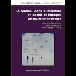 N. Rodriguez Lazaro et M. Lacomba (dir.), Le Sommeil dans la littérature et les arts en Espagne. Langue, fiction et création