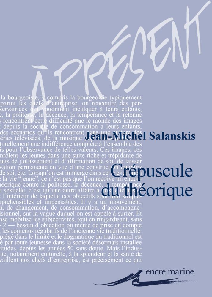 J.-M. Salanskis, Crépuscule du théorique?