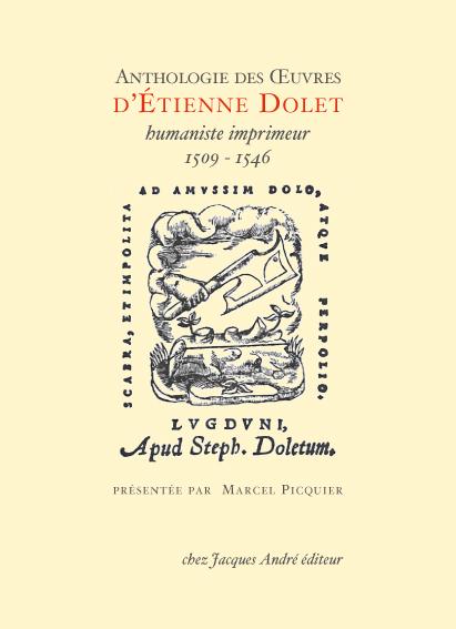Anthologie des oeuvres d'Etienne Dolet, humaniste-imprimeur (M. Picquier, éd.)