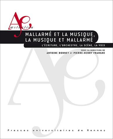 A. Bonnet et P.-H. Frangne (dir.), Mallarmé et la musique, la musique et Mallarmé