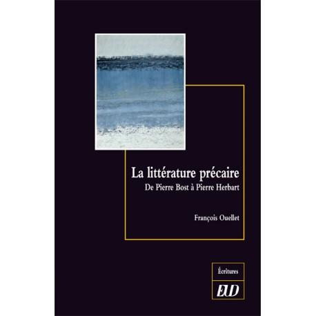 F. Ouellet, La littérature précaire. De Pierre Bost à Pierre Herbart