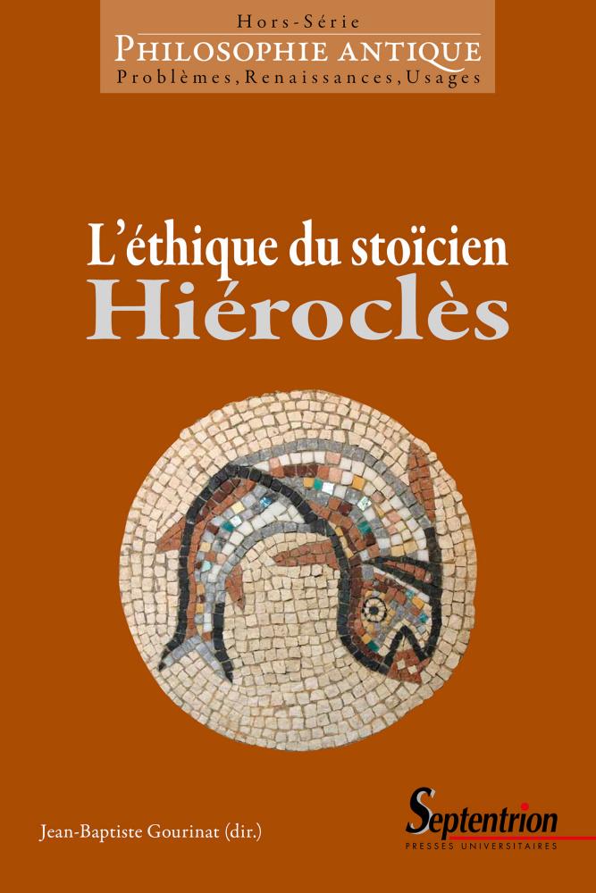 J.-B. Gourinat (dir.), L'Ethique du stoïcien Hiéroclès