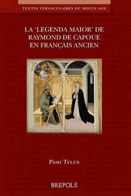 P. Tylus, La « Legenda Maior » de Raymond de Capoue en français ancien