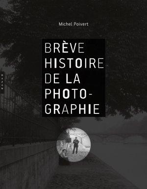 M. Poivert, Brève histoire de la photographie