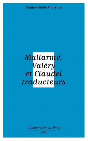 P. Galli-Andreani, Mallarmé, Valéry et Claudel traducteurs