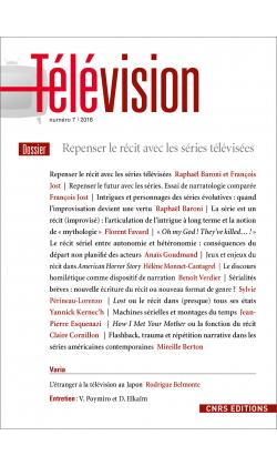 Télévision n°7 :  Repenser le récit avec les séries télévisées (R. Baroni & F. Jost, dir.)