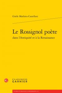 G. Mathieu-Castellani, Le Rossignol poète dans l'Antiquité et à la Renaissance