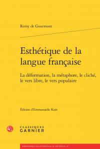 R. de Gourmont, Esthétique de la langue française. La déformation, la métaphore, le cliché, le vers libre, le vers populaire