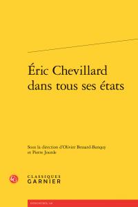 O. Bessard-Banquy et P. Jourde (dir.), Éric Chevillard dans tous ses états