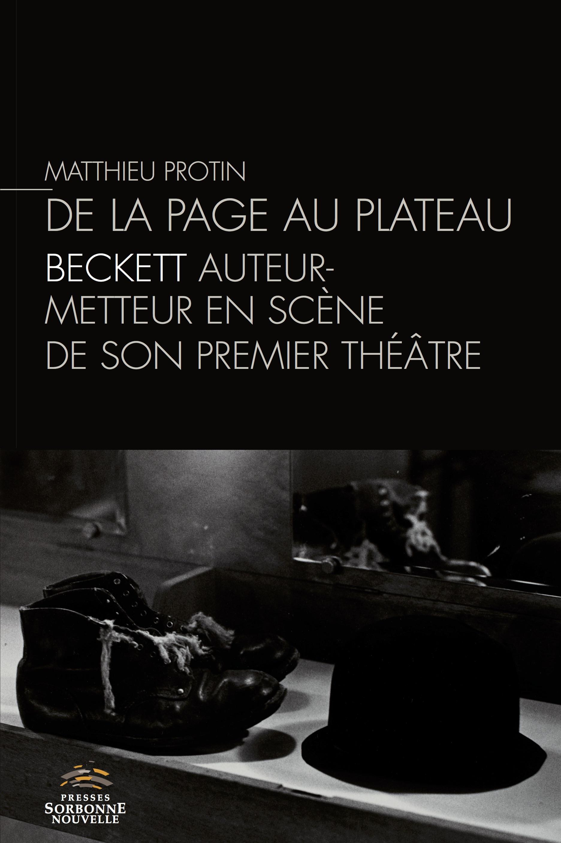 M. Protin, De la page au plateau. Beckett auteur-metteur en scène de son premier théâtre