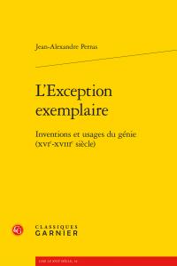 J.-A. Perras, L'Exception exemplaire - Inventions et usages du génie (XVIe-XVIIIe siècle)