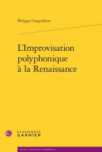 Ph. Canguilhem, L'Improvisation polyphonique à la Renaissance