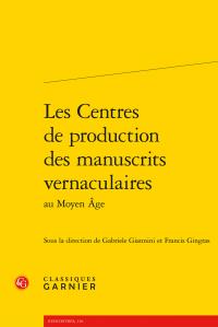 G. Giannini & Fr. Gingras (dir.), Les Centres de production des manuscrits vernaculaires au Moyen Âge