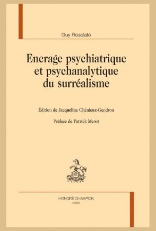 G. Rosolato, Encrage psychiatrique et psychanalytique du surréalisme (J. Chénieux Gendron, éd.)