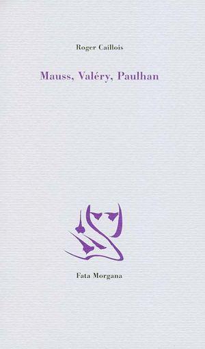 R. Caillois, Mauss, Valéry, Paulhan