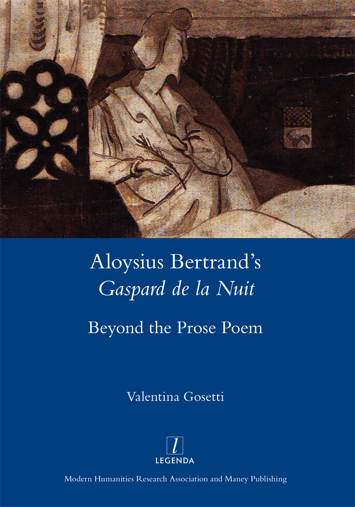 V. Gosetti, Aloysius Bertrand's Gaspard de la Nuit: Beyond the Prose Poem
