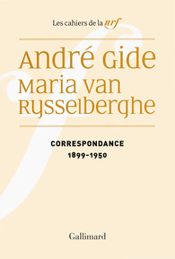 André Gide, Maria Van Rysselberghe. Correspondance (1899-1950)