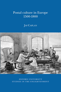 Jay Caplan, Postal culture in Europe, 1500-1800