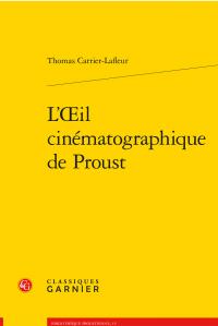 T. Carrier-Lafleur, L'Œil cinématographique de Proust