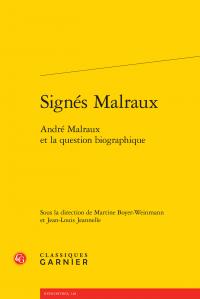 M. Boyer-Weinmann et J.-L. Jeannelle (dir.), Signés Malraux. André Malraux et la question biographique