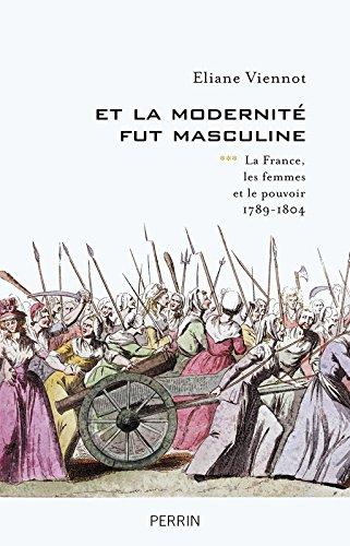 É. Viennot, Et la modernité fut masculine (1789-1804)