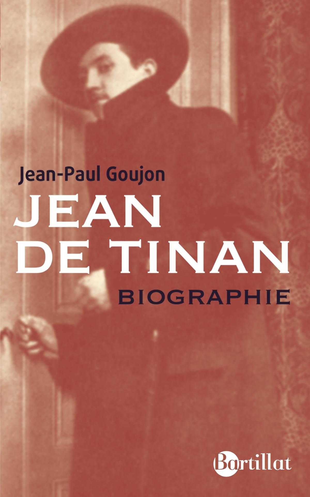 J.-P. Goujon, Jean de Tinan. Biographie