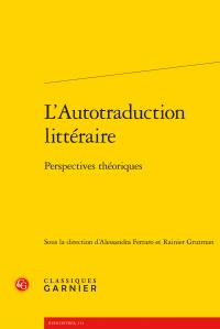 A. Ferraro et R. Grutman (dir.), L'Autotraduction littéraire. Perspectives théoriques