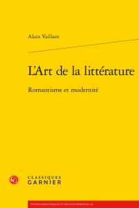 A. Vaillant, L'Art de la littérature. Romantisme et modernité
