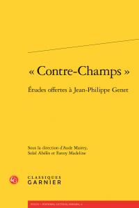 A. Mairey, S. Abélès & F. Madeline (dir.), «Contre-champs» - Études offertes à Jean-Philippe Genet