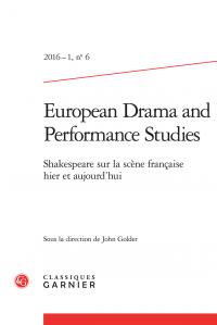 European Drama and Performance Studies, 2016-1, n° 6 : Shakespeare après Shakespeare