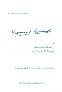 Ch. Reig et H. Salceda (dir.), Raymond Roussel, orfèvre de la langue