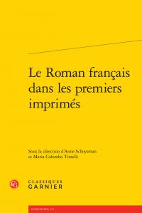 A. Schoysman et M. C. Timelli (dir.), Le Roman français dans les premiers imprimés