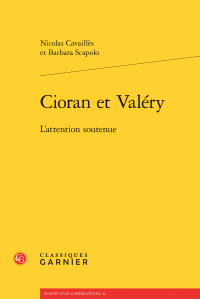 N. Cavaillès et B. Scapolo, Cioran et Valéry - L'attention soutenue