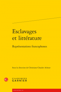 Ch. Chaulet Achour (dir.), Esclavages et littérature - Représentations francophones