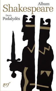 D. Podalydès, Shakespeare (Album de la Pléiade)