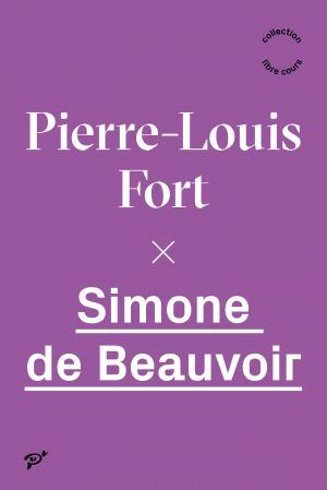 P.-L. Fort, Simone de Beauvoir