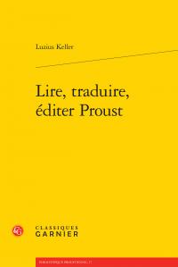 L. Keller, Lire, traduire, éditer Proust