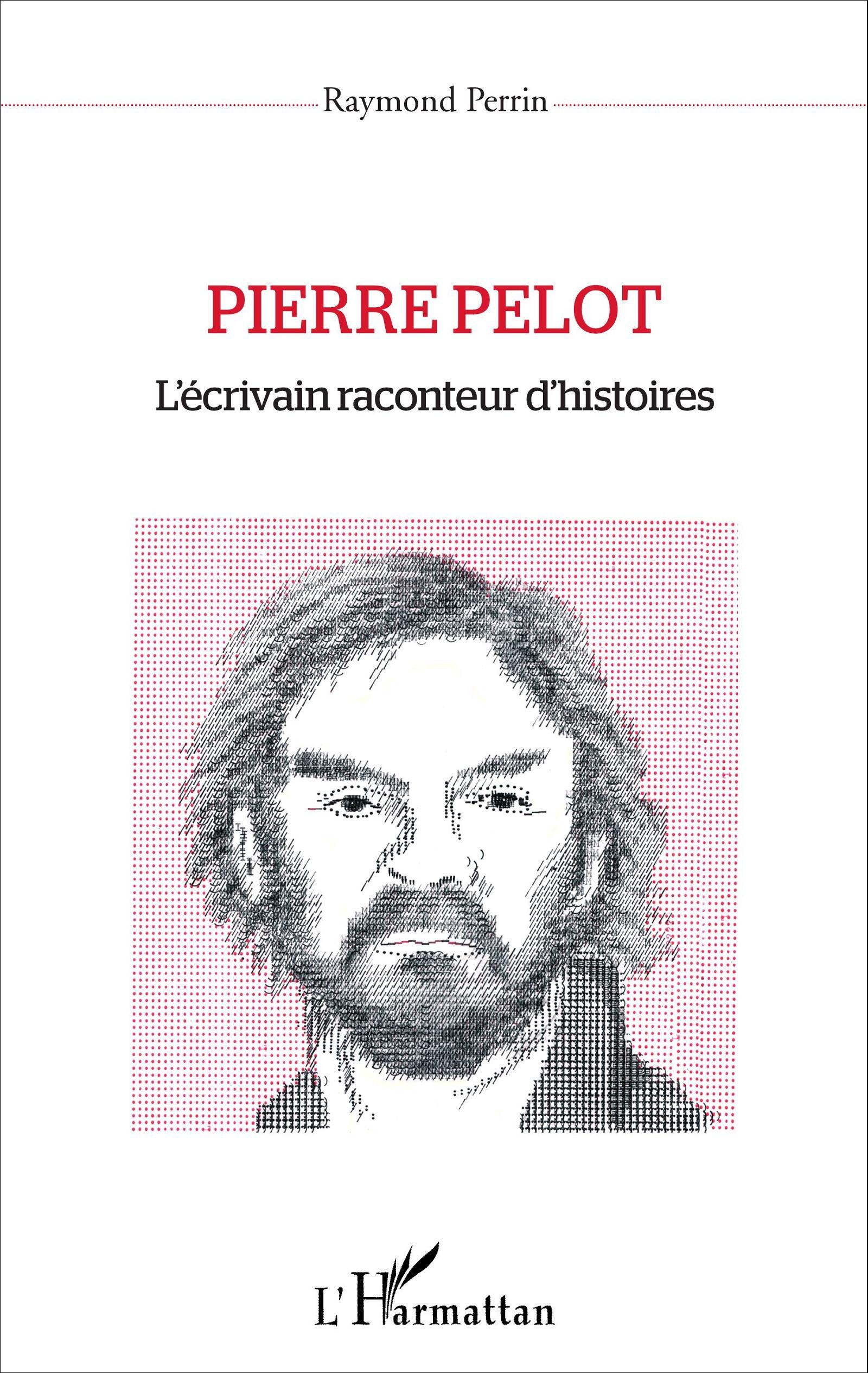 R. Perrin, Pierre Pelot - L'Ecrivain raconteur d'histoires