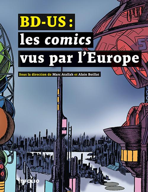 M. Atallah, A. Boillat, BD-US : Les comics vus par l'Europe