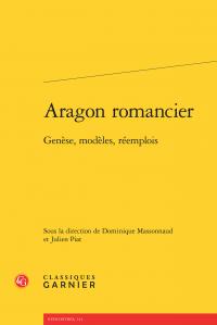 D. Massonnaud  & J. Piat (dir.), Aragon romancier, Genèse, Modèles, Réemplois